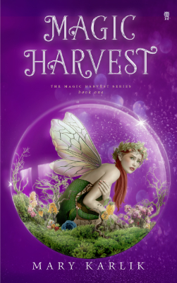 Magic Harvest (The Magic Harvest Series, Book One) by Mary Karlik | Ink Monster